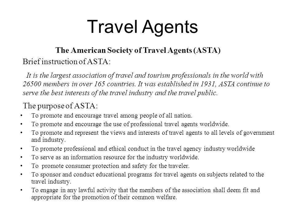 Travel Agents The American Society of Travel Agents (ASTA)