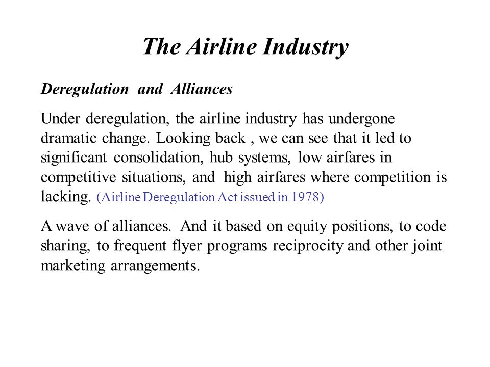 The Airline Industry Deregulation and Alliances