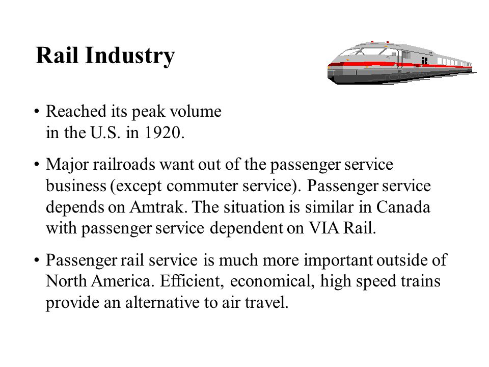 Rail Industry Reached its peak volume in the U.S. in 1920.