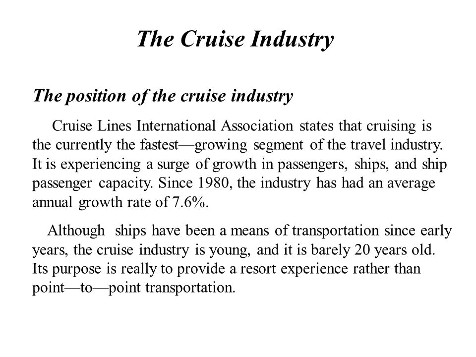 The Cruise Industry The position of the cruise industry