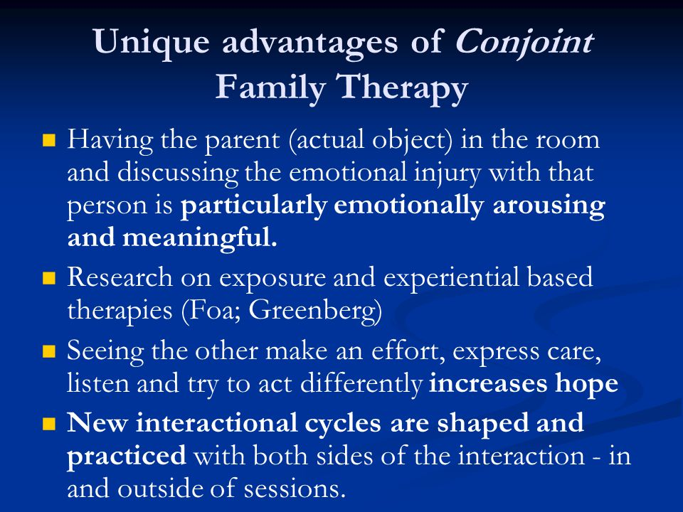 Unique advantages of Conjoint Family Therapy