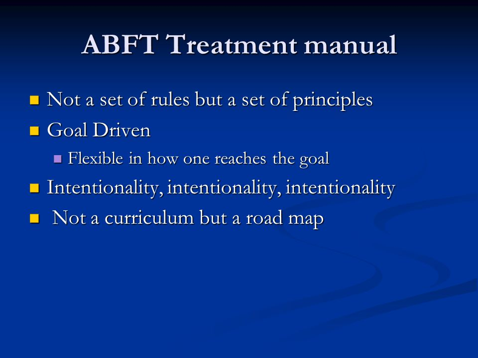 ABFT Treatment manual Not a set of rules but a set of principles