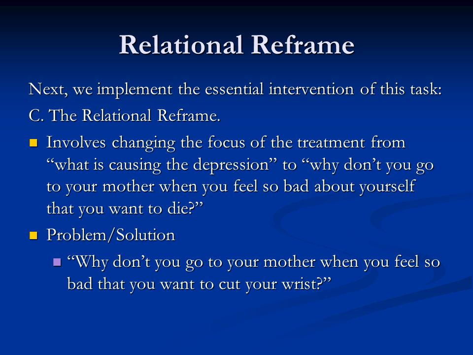 Relational Reframe Next, we implement the essential intervention of this task: C. The Relational Reframe.