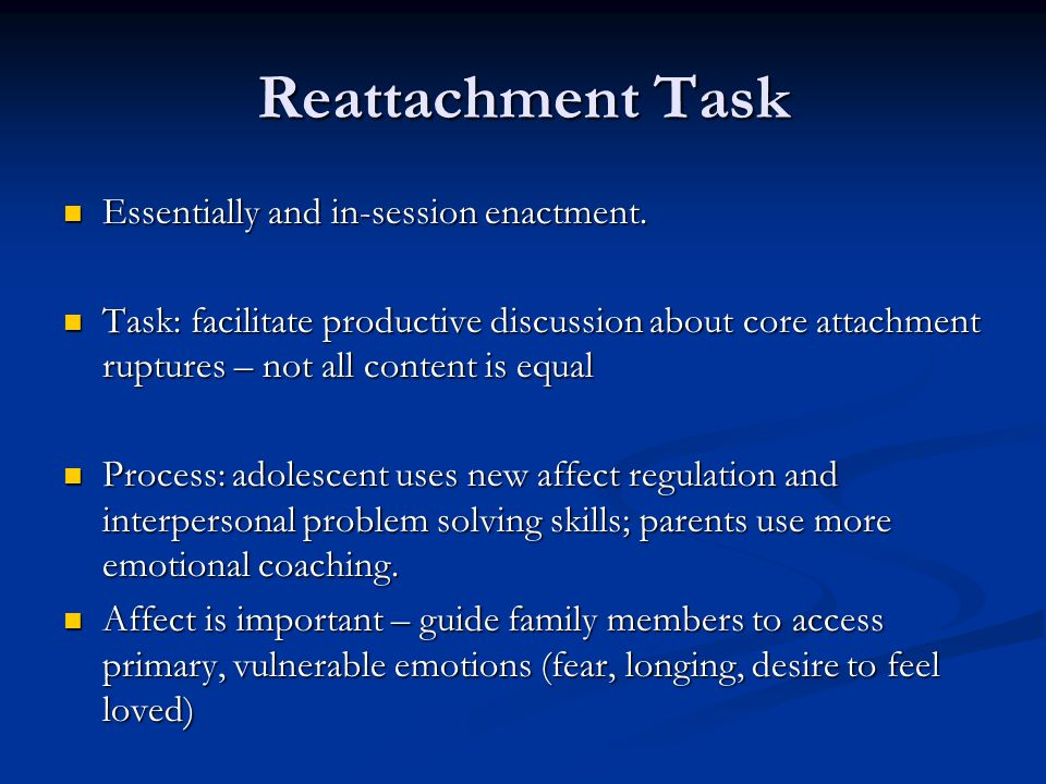 Reattachment Task Essentially and in-session enactment.