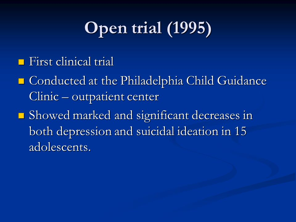 Open trial (1995) First clinical trial