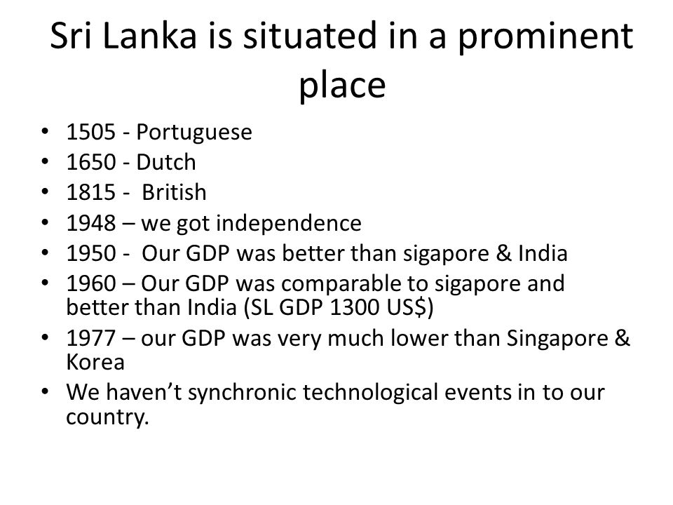 Sri Lanka is situated in a prominent place
