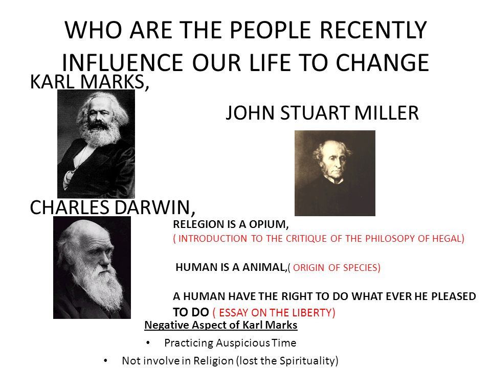 WHO ARE THE PEOPLE RECENTLY INFLUENCE OUR LIFE TO CHANGE