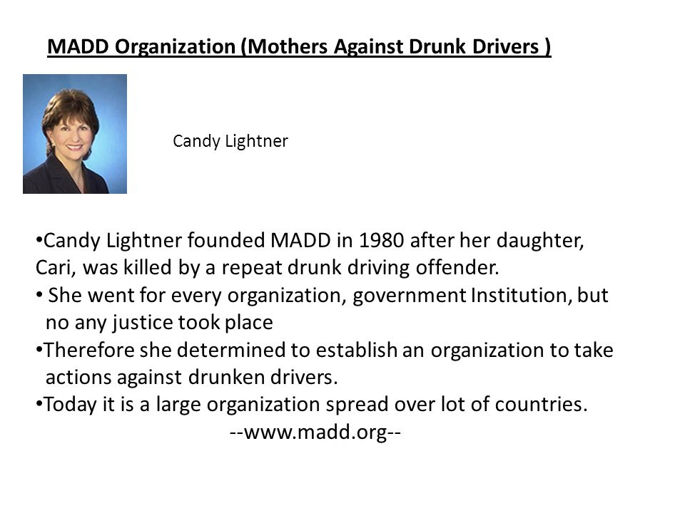 MADD Organization (Mothers Against Drunk Drivers )