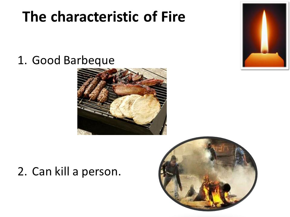 The characteristic of Fire