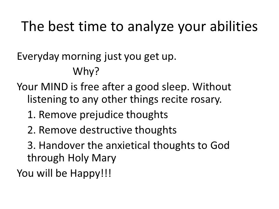 The best time to analyze your abilities