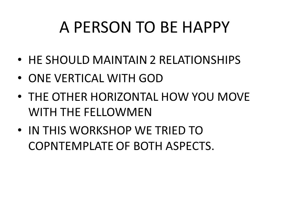 A PERSON TO BE HAPPY HE SHOULD MAINTAIN 2 RELATIONSHIPS