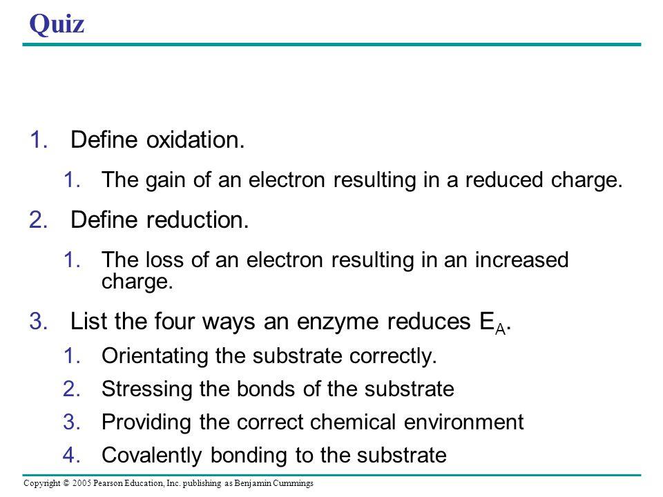 Quiz Define oxidation. Define reduction.