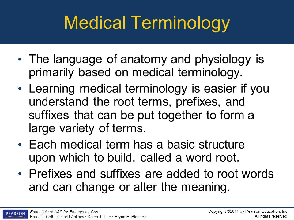 Medical TerminologyThe language of anatomy and physiology is primarily based on medical terminology.