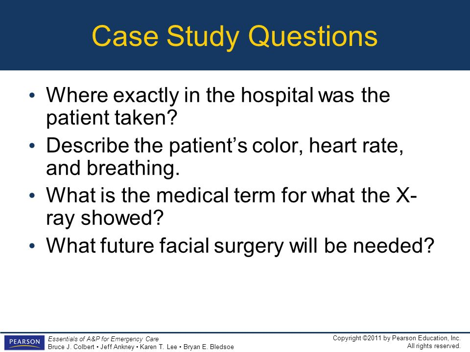 Case Study Questions Where exactly in the hospital was the patient taken Describe the patient's color, heart rate, and breathing.