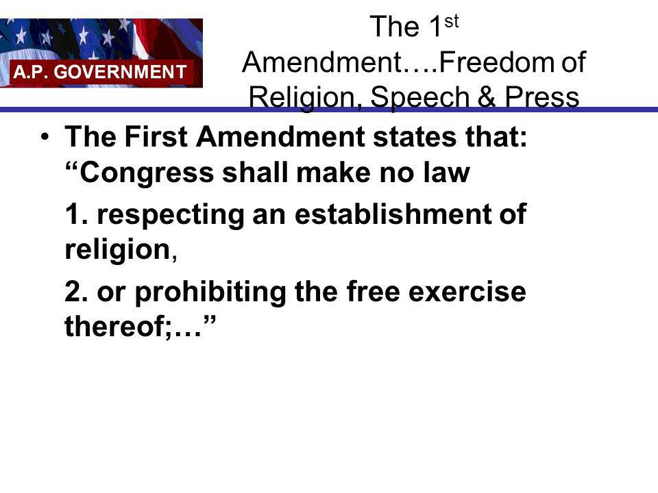 The 1st Amendment….Freedom of Religion, Speech & Press