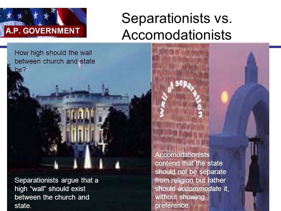 Separationists vs. Accomodationists