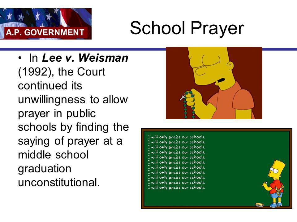 School Prayer In Lee v. Weisman (1992), the Court continued its