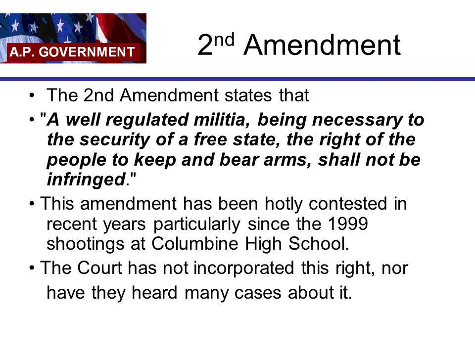 2nd Amendment The 2nd Amendment states that