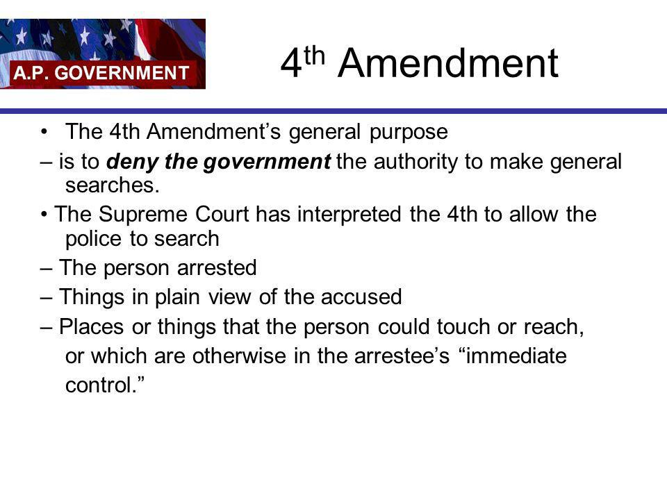 4th Amendment The 4th Amendment's general purpose