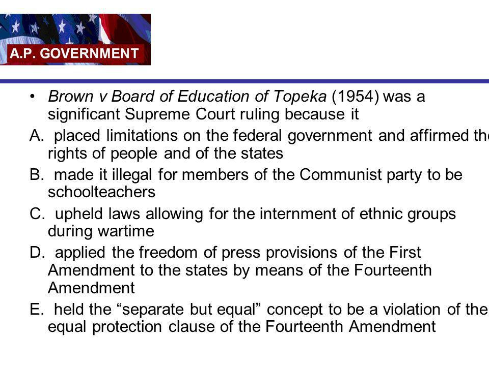 Brown v Board of Education of Topeka (1954) was a significant Supreme Court ruling because it