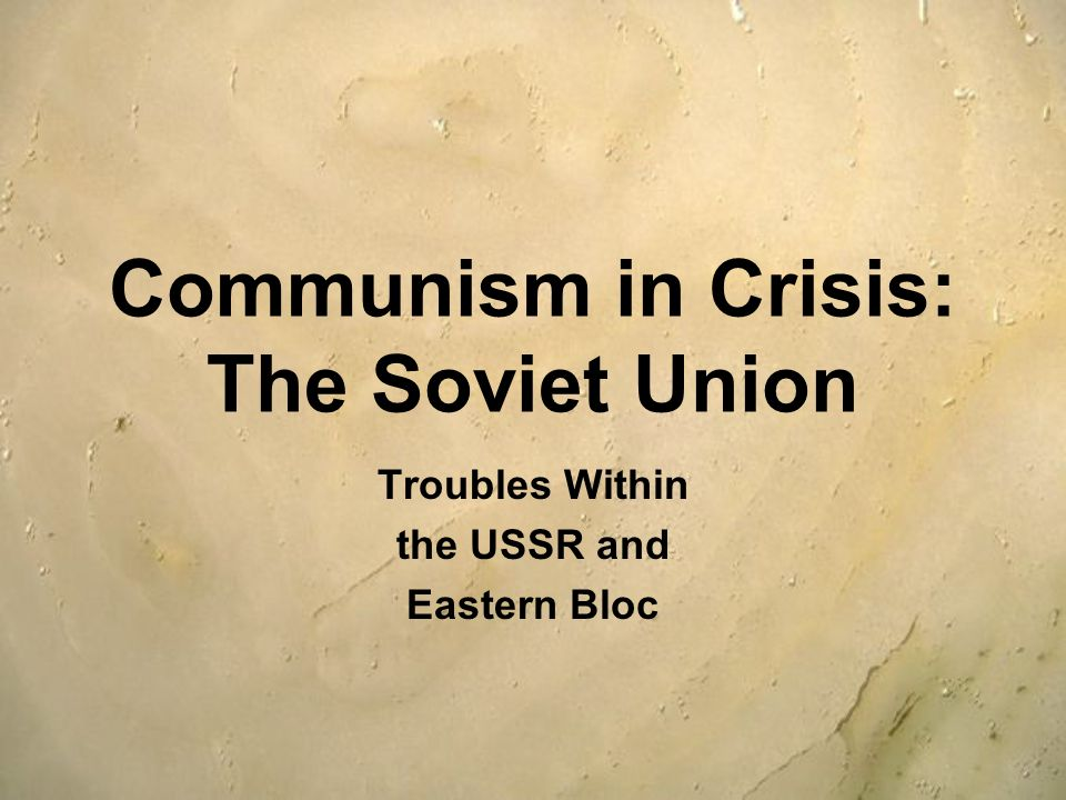 Communism in Crisis: The Soviet Union