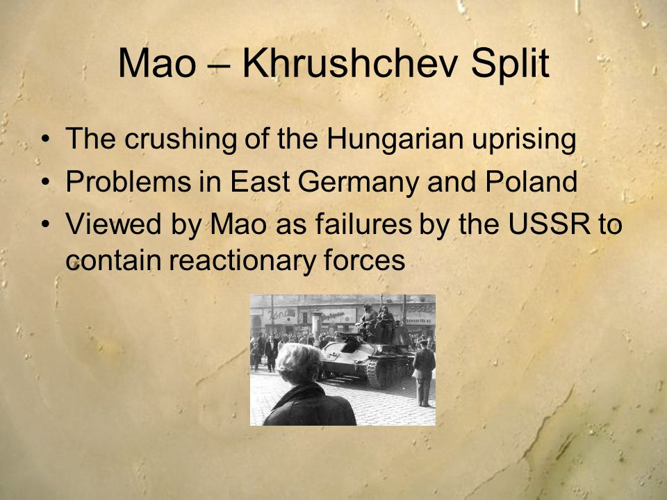 Mao – Khrushchev Split The crushing of the Hungarian uprising