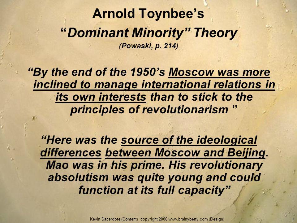 Arnold Toynbee's Dominant Minority Theory (Powaski, p. 214)