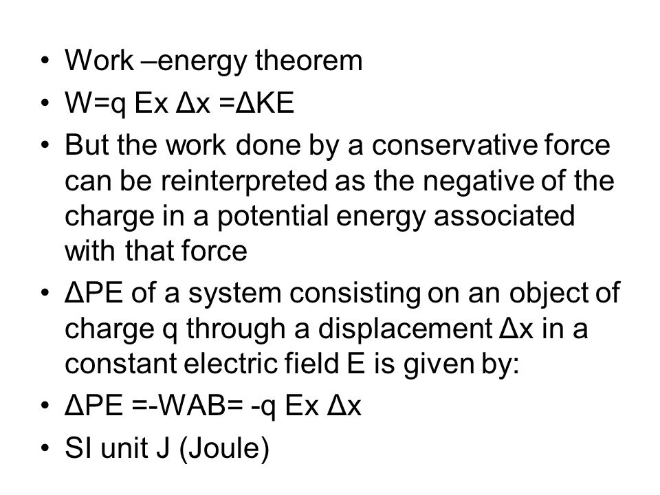 Work –energy theorem W=q Ex Δx =ΔKE.