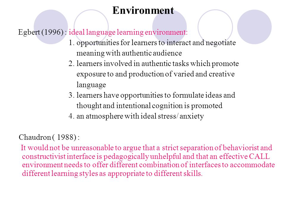 Environment Egbert (1996) : ideal language learning environment: