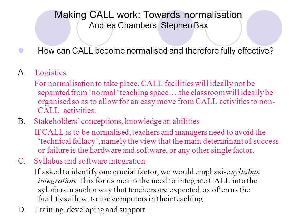 Making CALL work: Towards normalisation Andrea Chambers, Stephen Bax