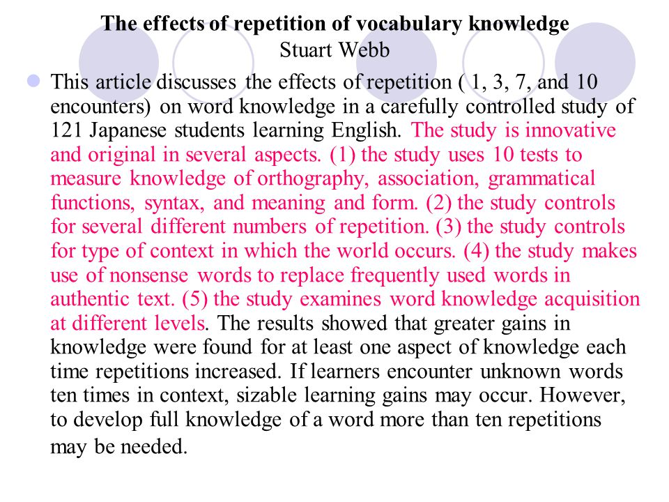 The effects of repetition of vocabulary knowledge Stuart Webb