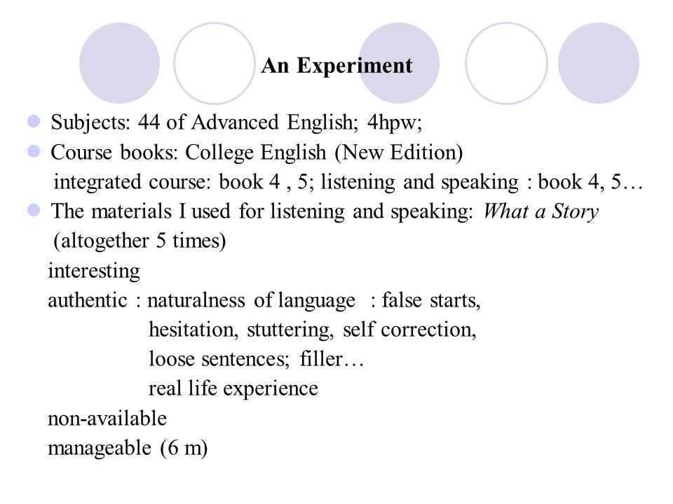 An Experiment Subjects: 44 of Advanced English; 4hpw;