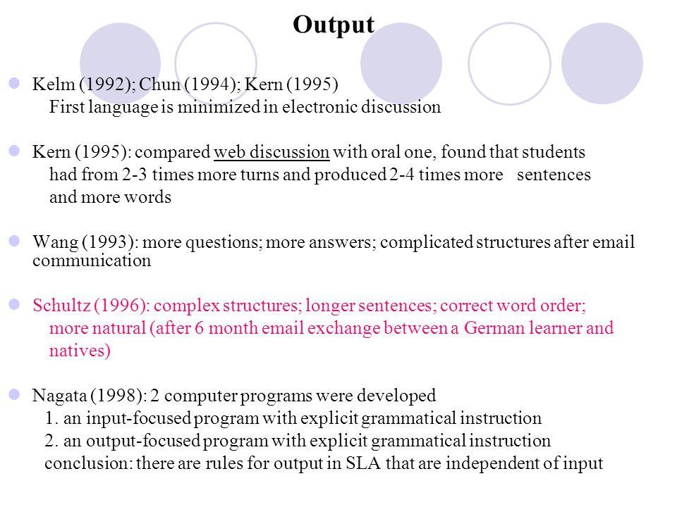 Output Kelm (1992); Chun (1994); Kern (1995)