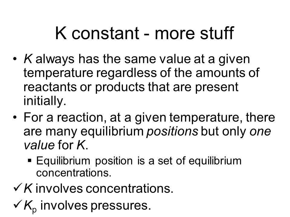 K constant - more stuff