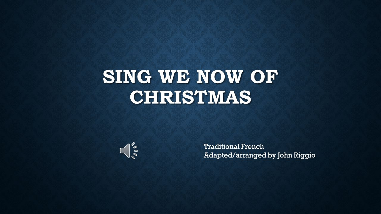 Sing We Now Of Christmas.Sing We Now Of Christmas