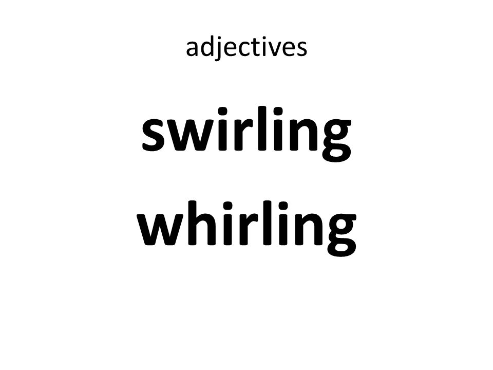 adjectives swirling whirling