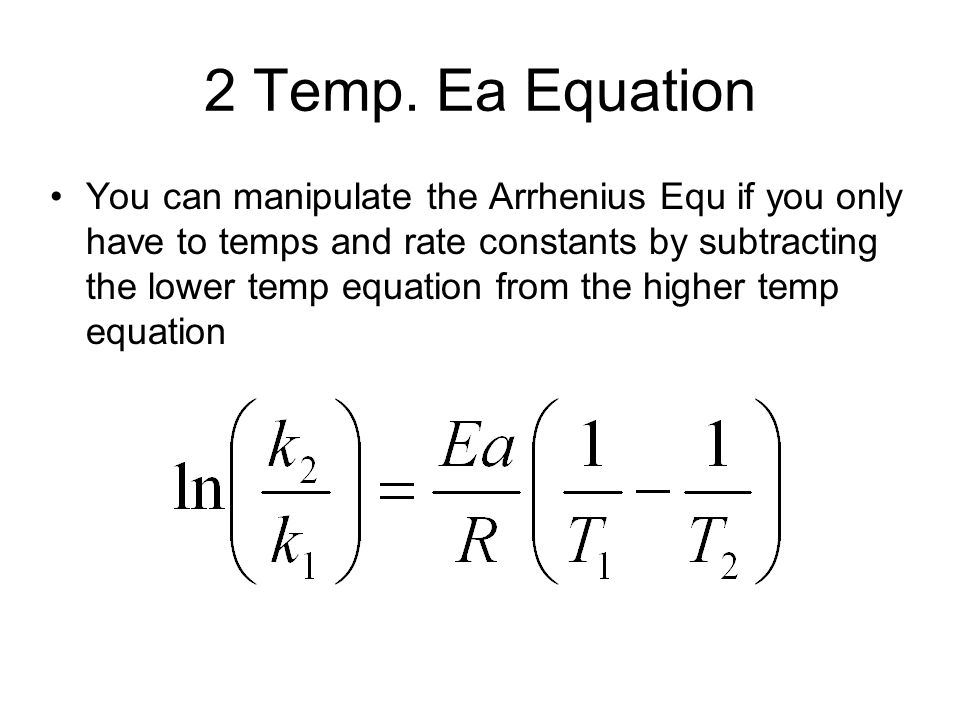 2 Temp. Ea Equation