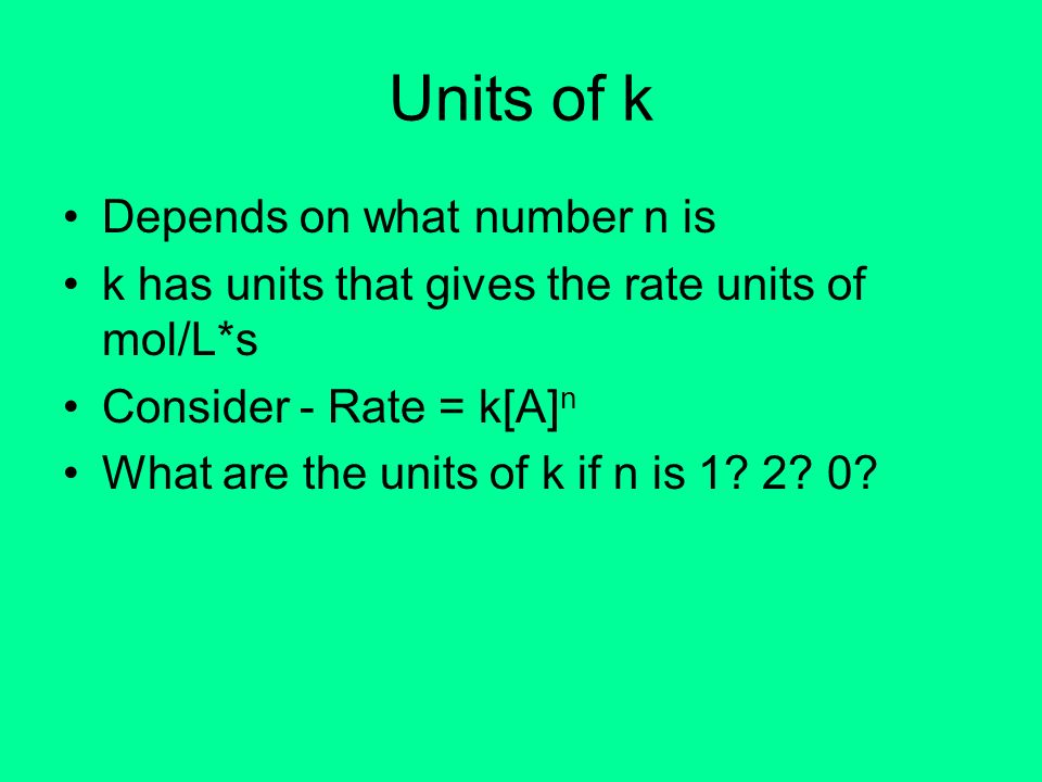 Units of k Depends on what number n is