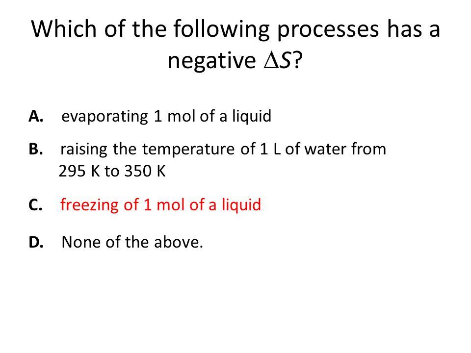 Which of the following processes has a negative ∆S