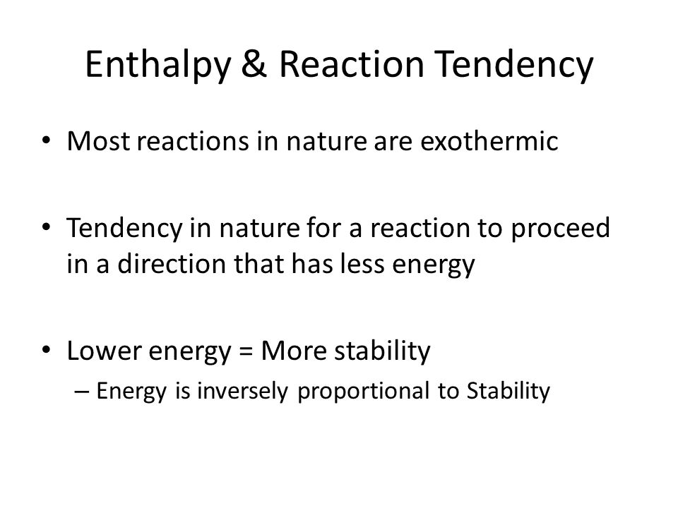 Enthalpy & Reaction Tendency