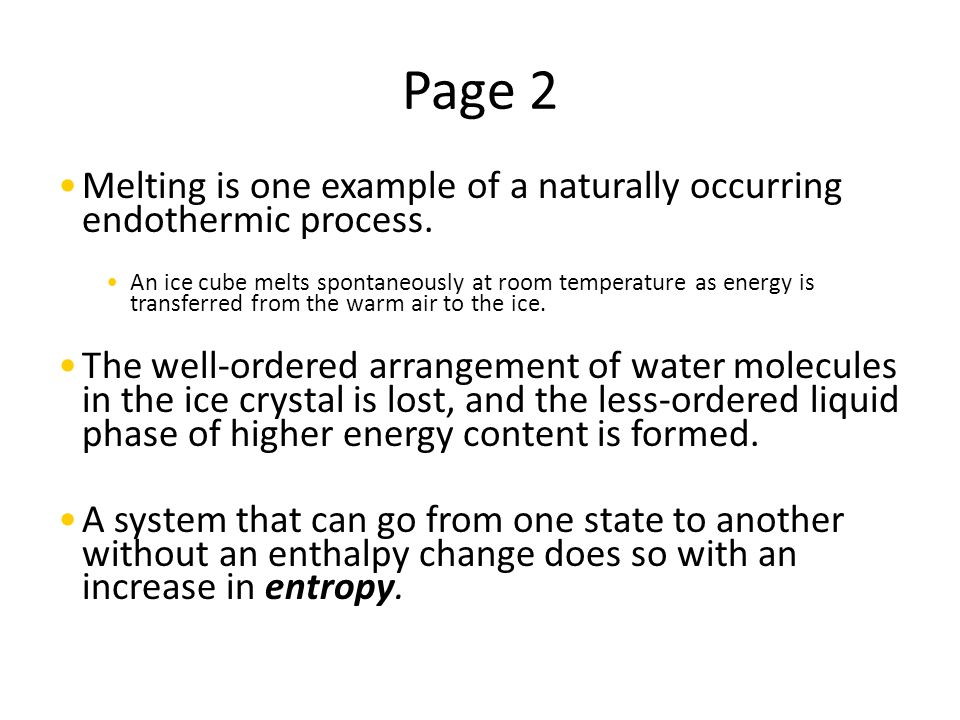 Page 2 Melting is one example of a naturally occurring endothermic process.