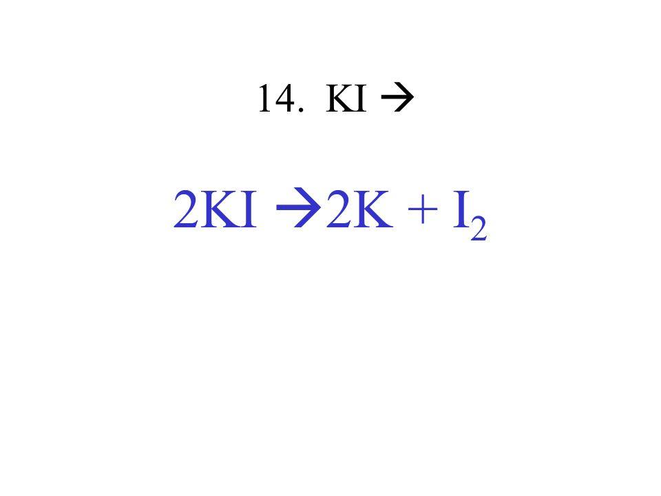 14. KI  2KI 2K + I2