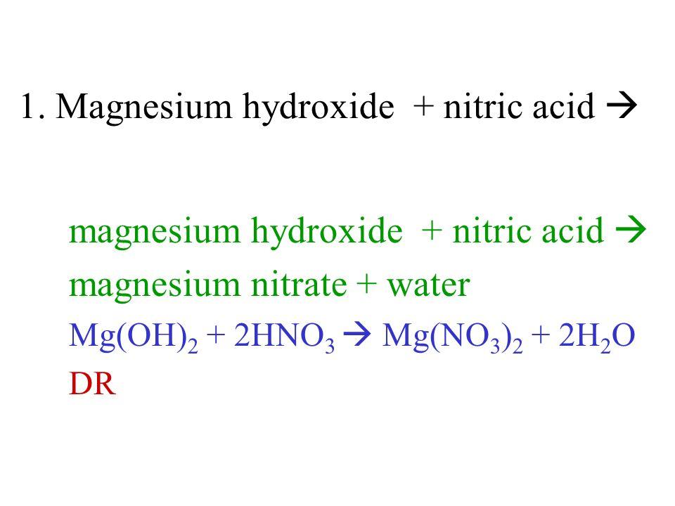 1. Magnesium hydroxide + nitric acid 