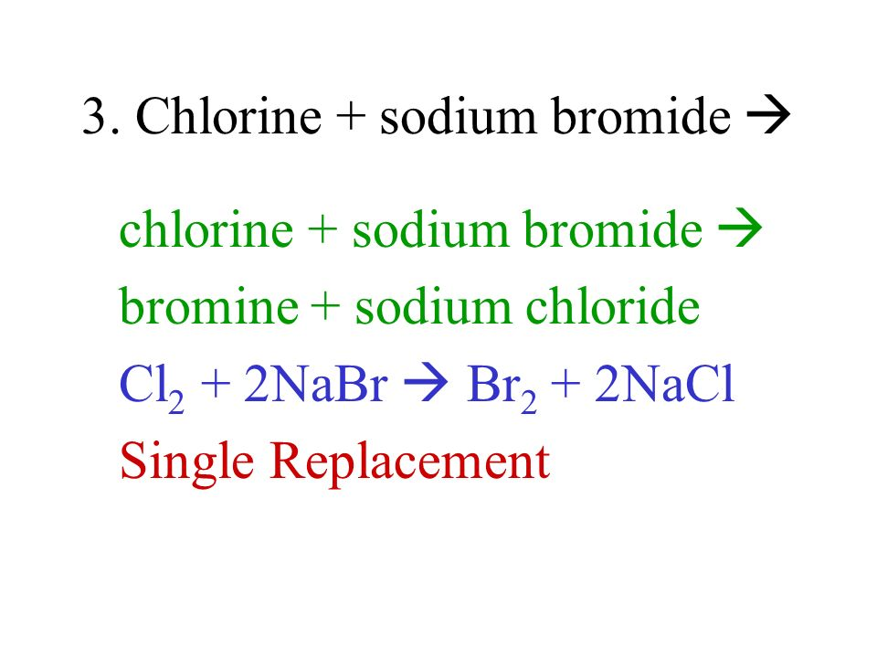 3. Chlorine + sodium bromide 