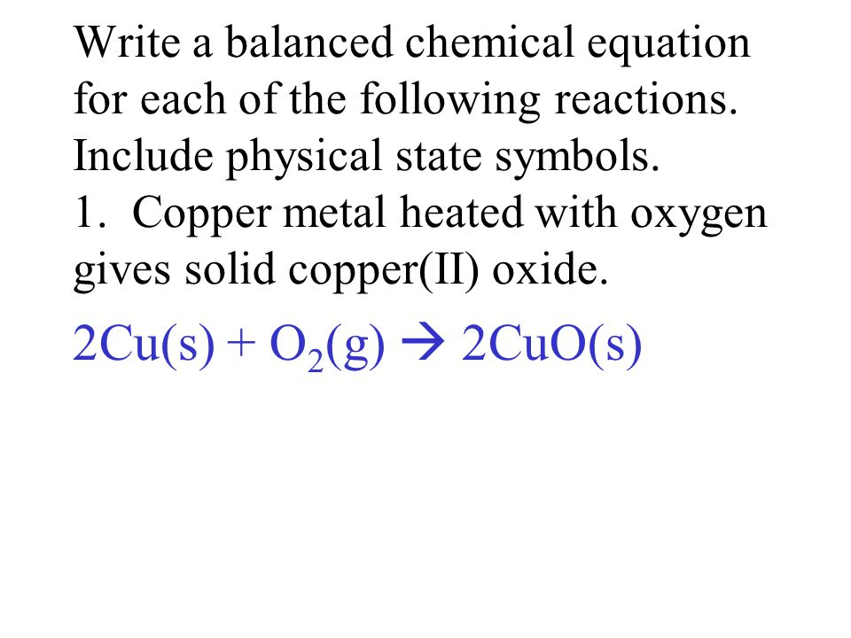 Write a balanced chemical equation for each of the following reactions