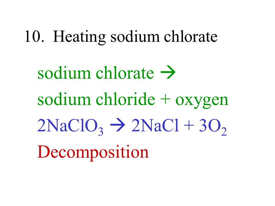 10. Heating sodium chlorate