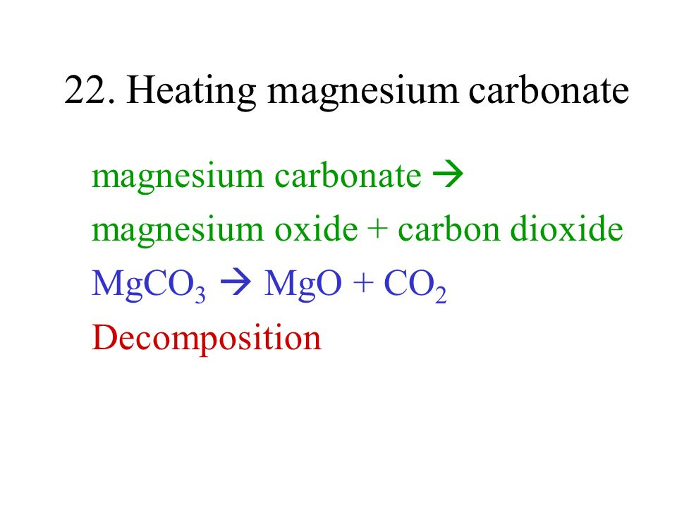 22. Heating magnesium carbonate