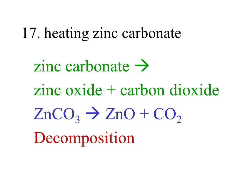 17. heating zinc carbonate