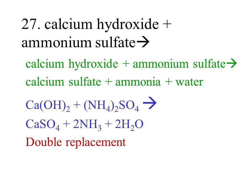 27. calcium hydroxide + ammonium sulfate