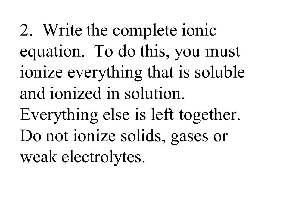 2. Write the complete ionic equation